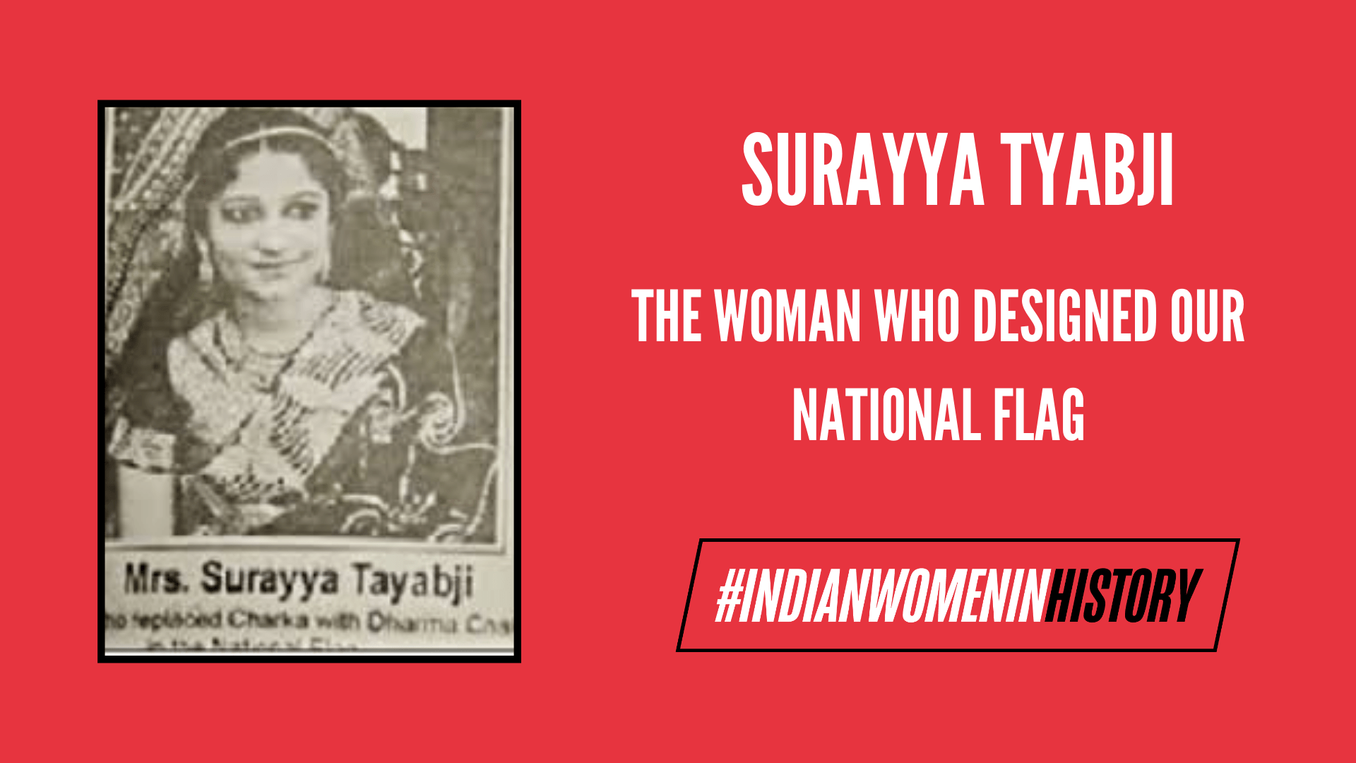 Surayya Tyabji: The Woman Who Designed Our National Flag | #IndianWomenInHistory