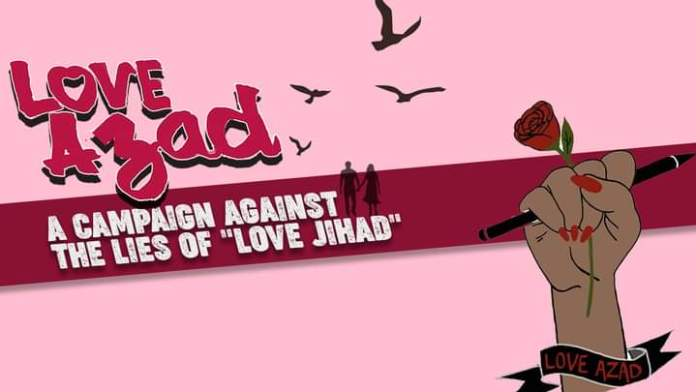 Love Azad: A Rising Campaign Against 'Love Jihad'