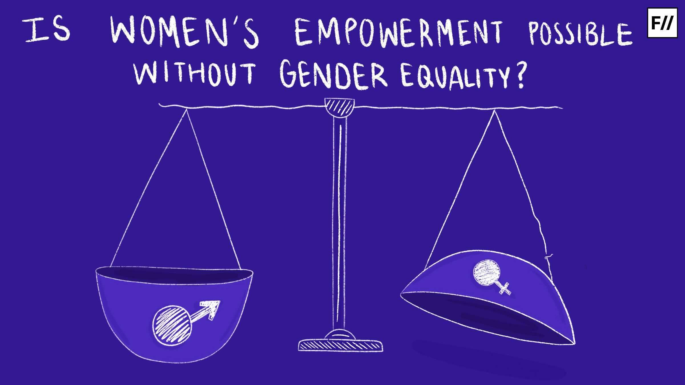 Is Women's Empowerment Possible Without Gender Equality?