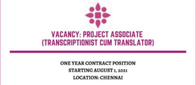 Vacancy For A Project Associate (Transcriptionist cum Translator)