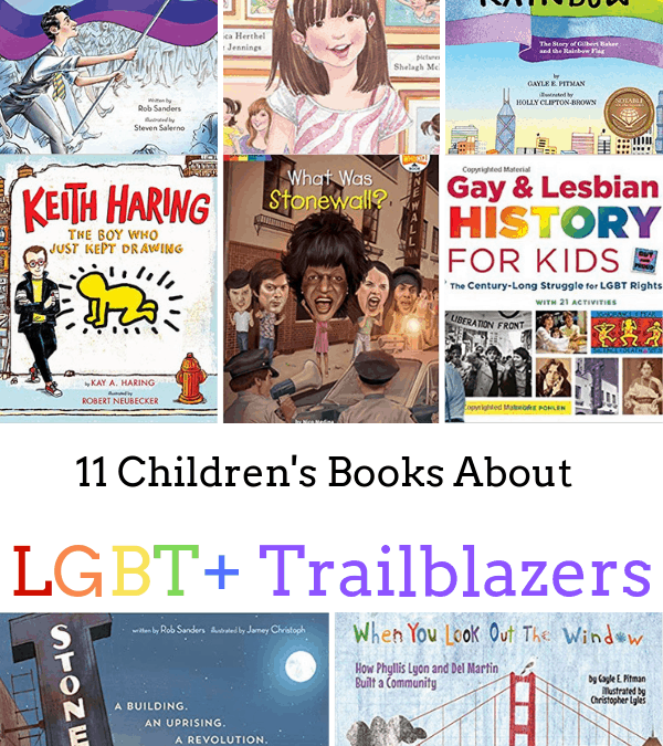 11 Children's Books About LGBT+ Trailblazers