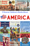 9 Diverse Children's Books About America