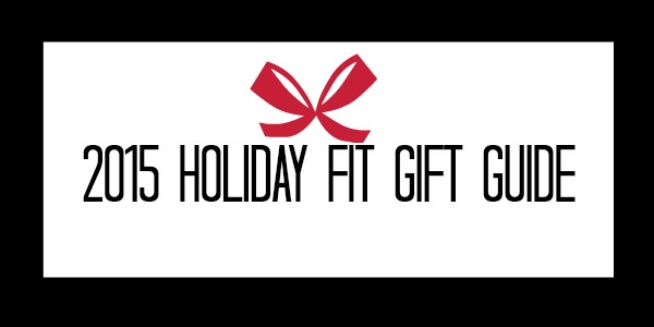 Femme Fitale Fit Club ® Blog2015 Holiday Fit Gift Guide