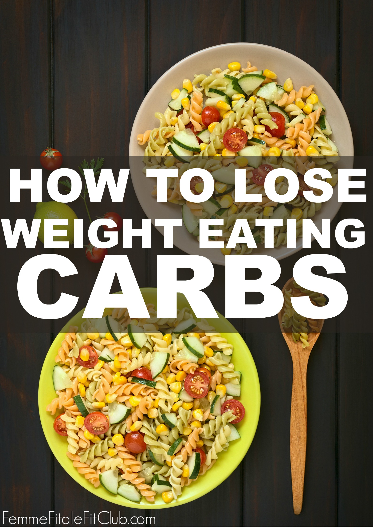 How to Lose Weight Eating Carbs