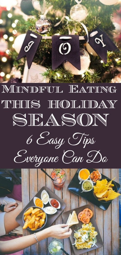 Here are 6 easy tips to help you with mindful eating this holiday season to avoid gaining 5 to 10 pounds. #mindfuleating #meditation #holidayseason