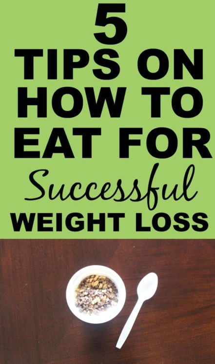 5-TIPS-On-How-To-Eat-For-Successful-Weight-Loss- #weightloss #eating #howtoeattoloseweight #gethealthy