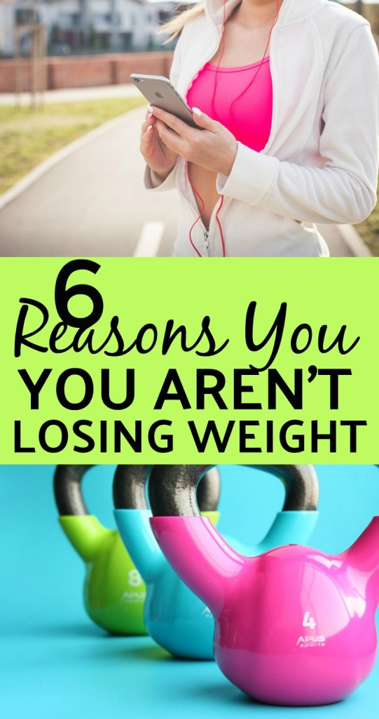 If you are struggling to lose weight one of these six reasons could be the reason.  Be sure you aren't sabotaging your own successful weight loss. #weightloss #healthyweightloss #whyyouarentlosingweight #gethealthy #fitnesstips #weightlosstips #healthtips #fitness #fitfam