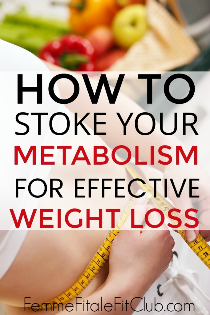 How to stoke your metabolism for effective weight loss #weightlosstips #fatlosstips #metabolism #fatburning