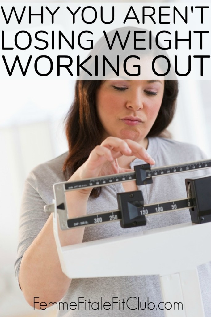 Why You Aren't Losing Weight Working Out #weightlosstips #weightloss #weightlossforwomen #workoutsforwomen #womenshealth