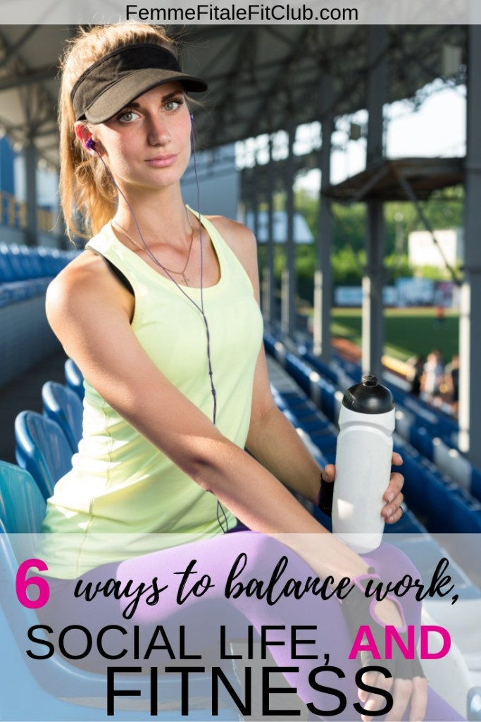 6 ways to balance work, social life, and fitness #fitness #fitfam #social #sociallife #friends #balance #worklifebalance