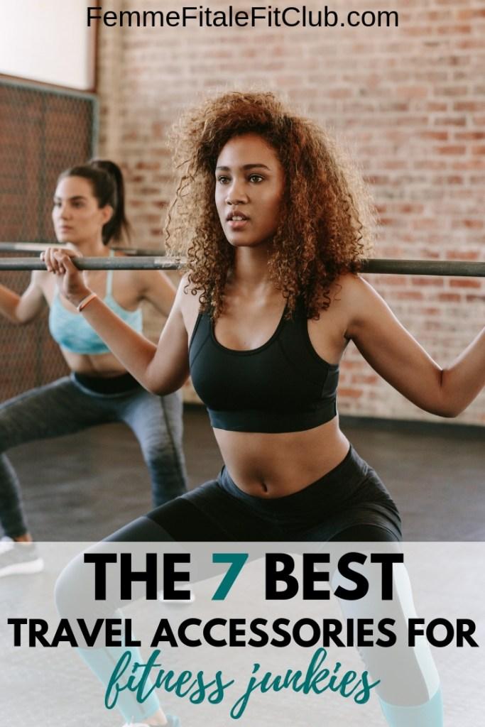 The 7 Best Travel Accessories For Fitness Junkies #travelling #traveltheworld #fitnessjunkie #fitnessfreak #fitness #weightlossforwomen #womenwhoworkout #blackfitness #worldtraveller