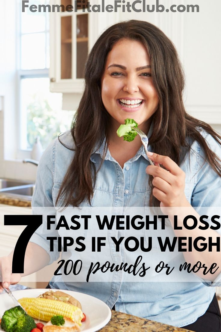 7 Fast Weight Loss Tips If You Weigh 200 Pounds Or More #weightloss #womenshealth #weightlossforwomen #100poundsdown