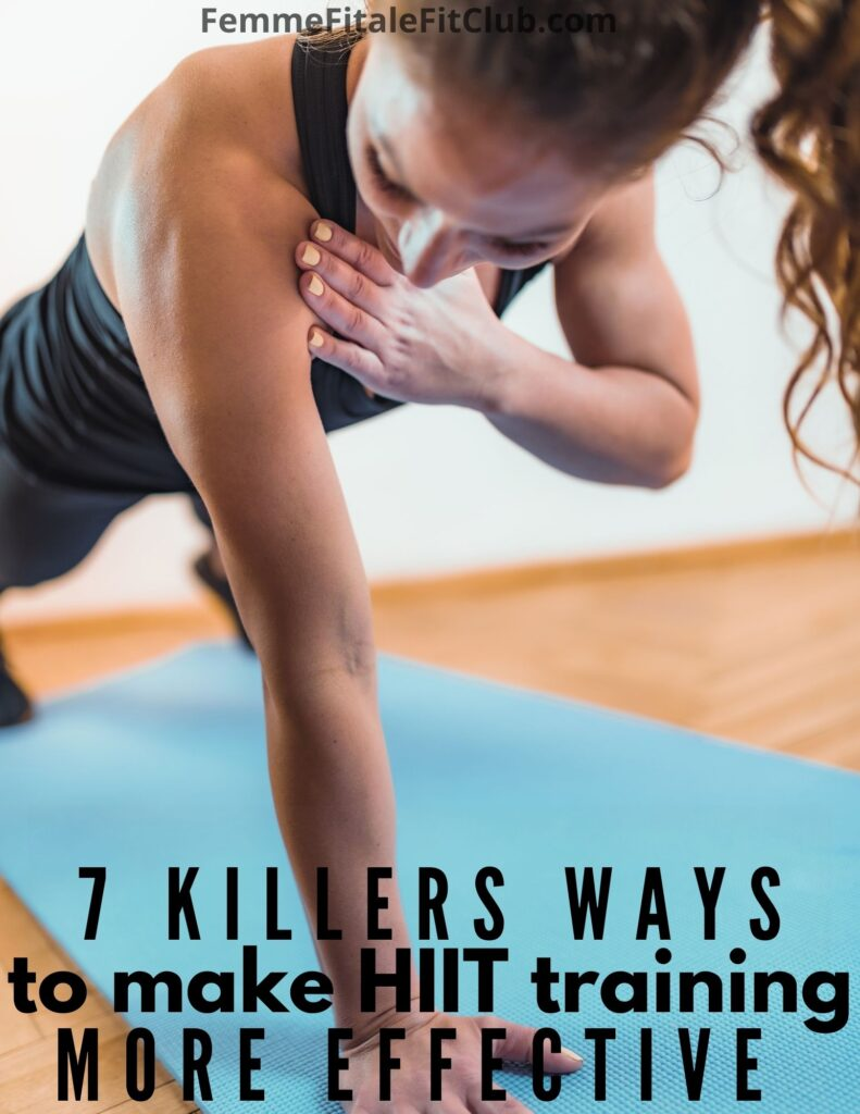 Take your endurance, heart health and fat burning to the next level by following these seven strategies that will enhance your high intensity interval training (HIIT) sessions. #hiittraining #hiitforwomen #athomeworkout #homegym #womenshealth #womensfitness