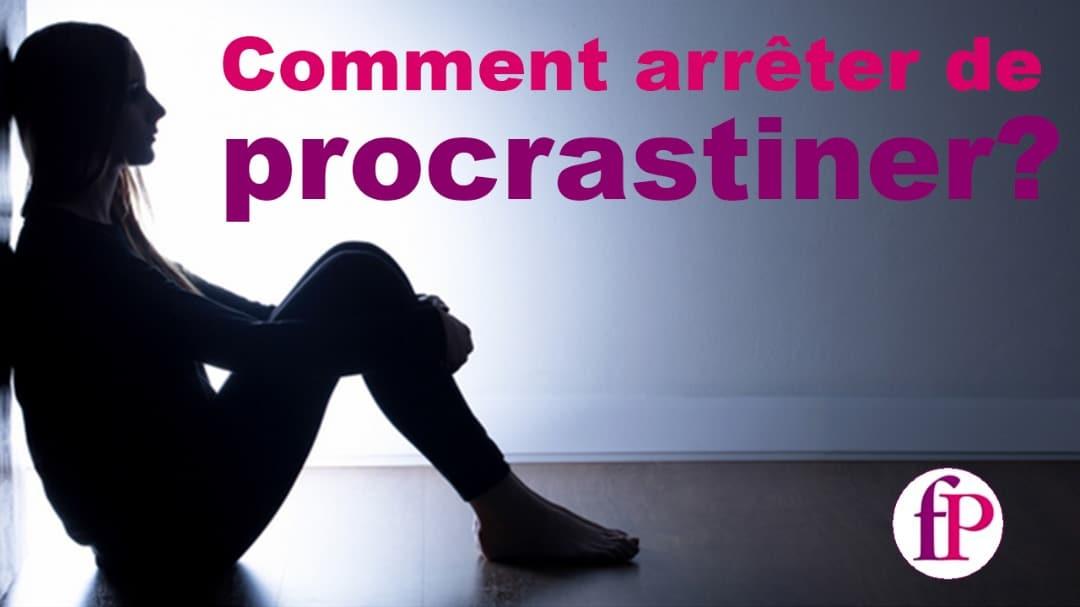 Comment lutter contre la procrastination?