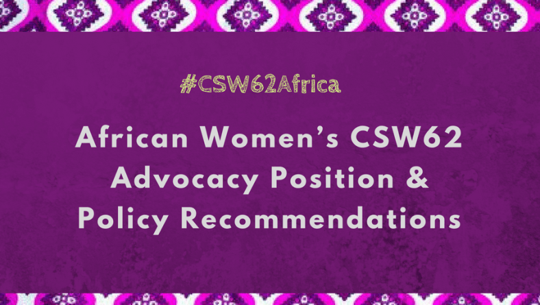African Women's CSW62 Advocacy Position & Policy Recommendations