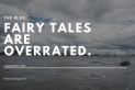 The Blog-FAIRY TALES ENOUGH