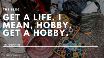 Get a Hobby- the Blog
