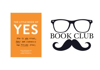 The Little Book of Yes - Noah Goldstein, Steve Martin, and Robin B. Cialdini book review