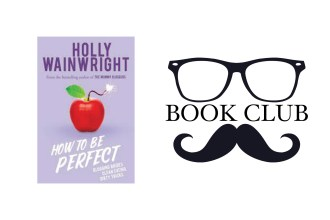 How to Be Perfect - Holly Wainwright book review