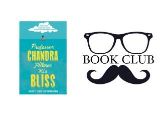 PROFESSOR CHANDRA FOLLOWS HIS BLISS By Rajeev Balasubramanyam