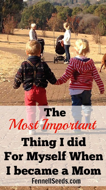 Most Important thing I did for Myself When I Became a Mom
