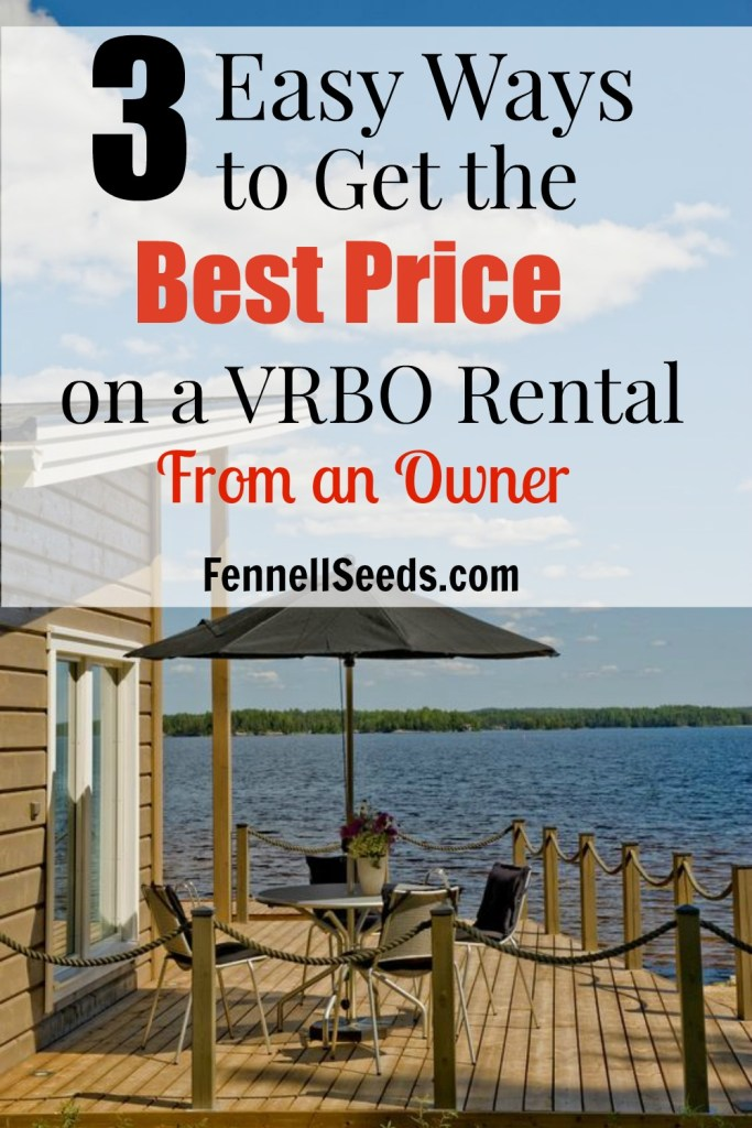 We love to use VRBO for vacations. Here is how to work with an owner on VRBO to get the best rate. These are 3 great tips to get the best price on VRBO from an actual owner.