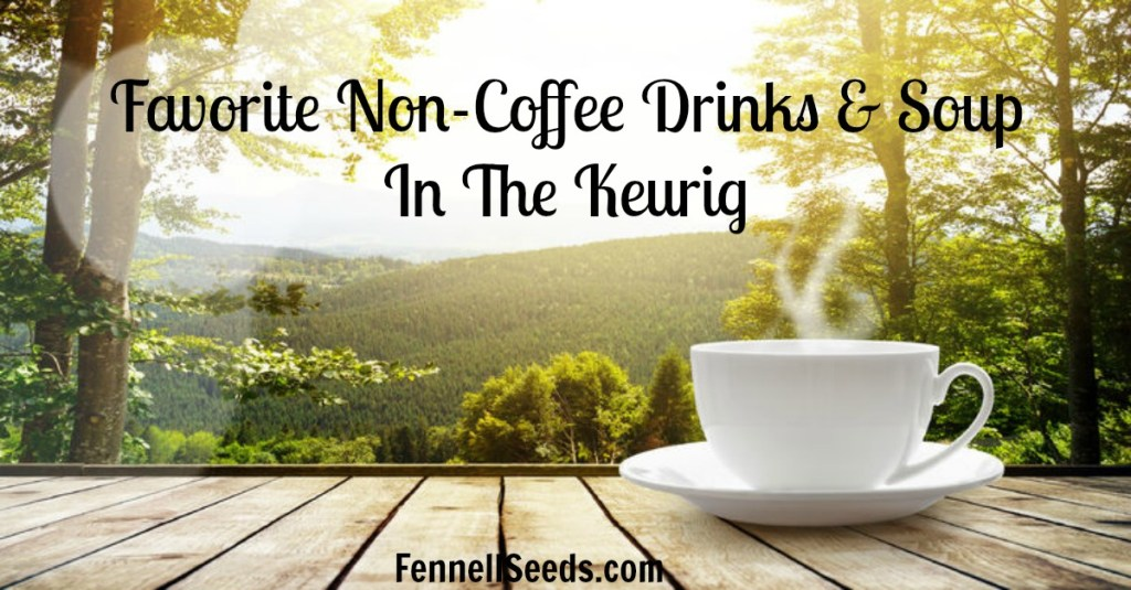 My favorite non coffee drinks made in a keurig. I don't drink coffee but love a warm drink in my keurig during the cold weather. These are my favorites and I have even listed the ones I didn't like. I tried out a soup too.