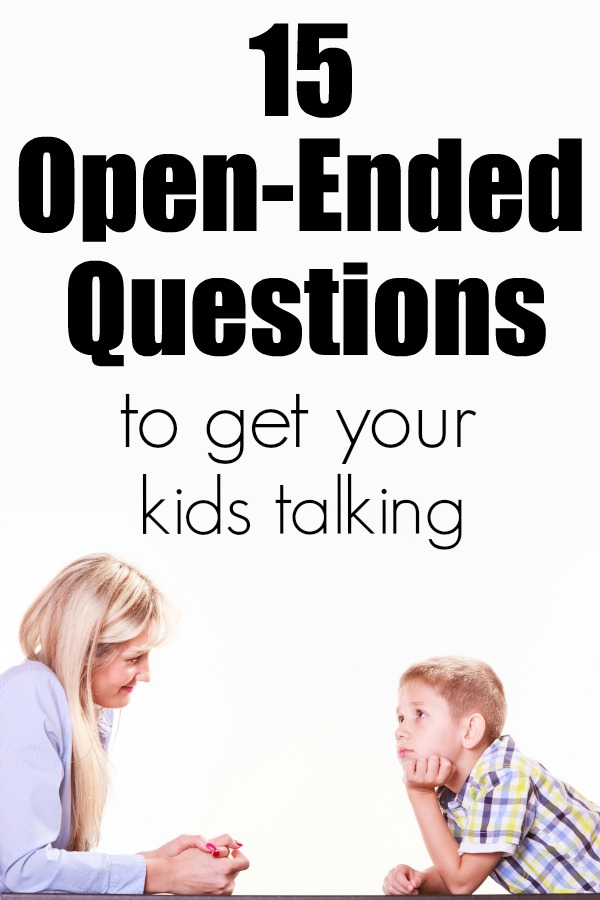 15 Open Ended Questions For Kids to Get Them Talking   Questions for Kids   Open Ended Questions   Questions for After School   Get Kids Talking