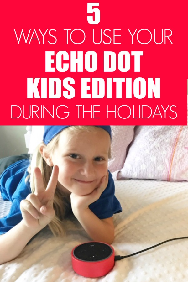 5 Amazing Things To Do With Your #AD Echo Dot Kids Edition To Make The Holidays Even More Fun. #AmazonKidsandFamily #IC