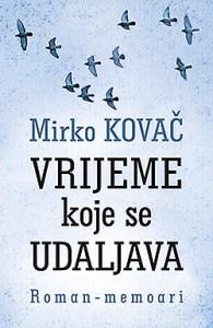 vrijeme_koje_se_udaljava-mirko_kovac_v