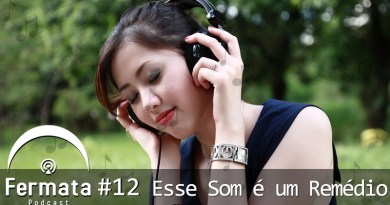 Vitrine 12 - Fermata Podcast #12 – Esse Som é um Remédio