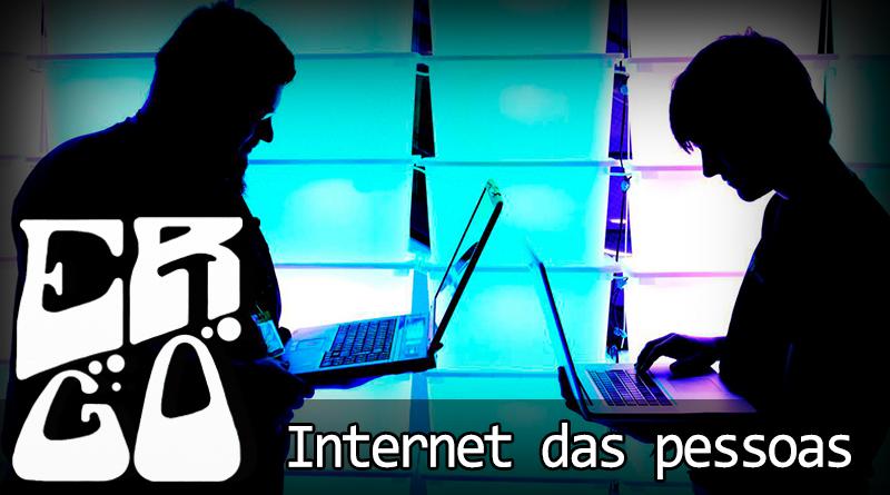 Vitrine1 2 - Ergo Especial – #PodosferaUnida – Internet das Pessoas