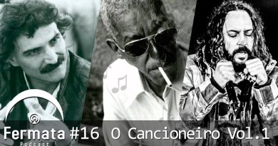 Vitrine 13 - Fermata Podcast #16 – O Cancioneiro Vol. 1