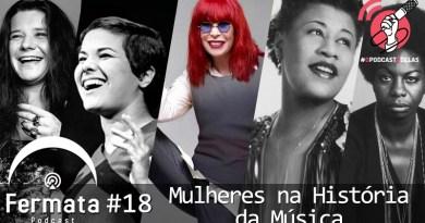 Vitrine 16 - Fermata Podcast #18 – Mulheres na História da Música #OPodcastÉDelas
