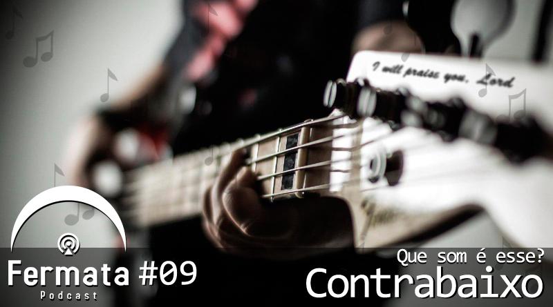 Vitrine 9 - Fermata Podcast #09 – Que Som É Esse? Contrabaixo