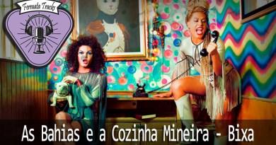Vitrine1 11 - Fermata Tracks #08 – As Bahias e a Cozinha Mineira – Bixa
