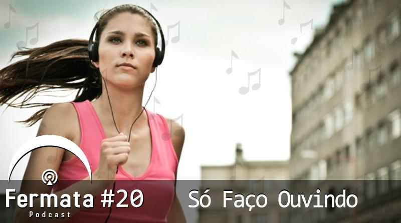 Vitrine1 2 - Fermata Podcast #20 – Só Faço Ouvindo