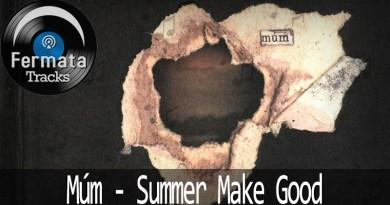 Vitrine1 8 - Fermata Tracks #06 – Múm – Summer Make Good