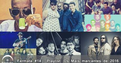 photo 2017 01 03 20 18 50 - Fermata Podcast #14 – Playlist: Os Mais Marcantes de 2016