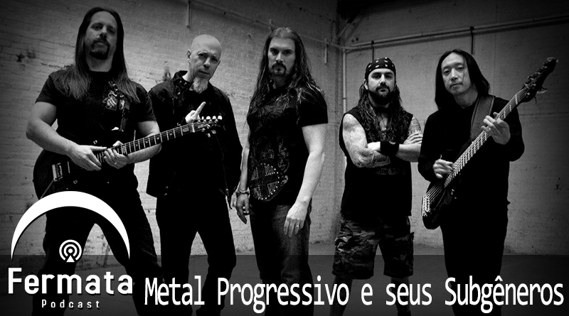 Vitrine1 3 - Fermata Podcast #48 - Metal Progressivo e Seus Subgêneros