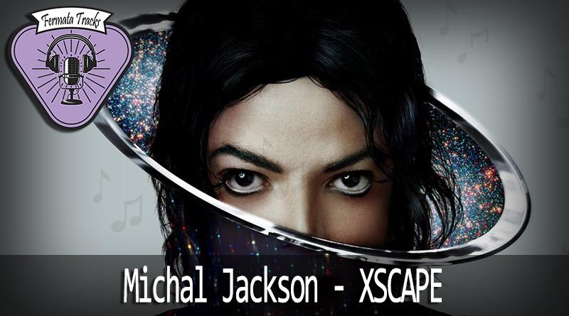 Vitrine1 4 - Fermata Tracks #30 - Michael Jackson - Xscape