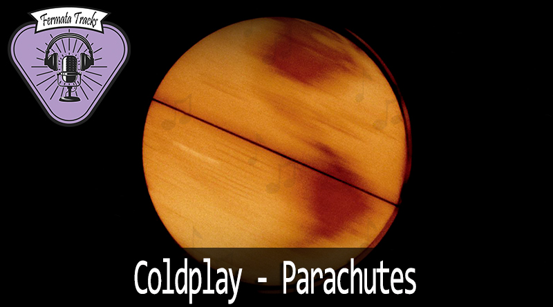 Vitrine1 5 - Fermata Tracks #29 – Coldplay – Parachutes