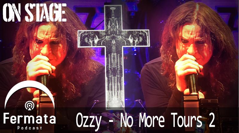 Vitrine1 1 - Fermata On Stage #05 - Ozzy Osbourne - No More Tours 2