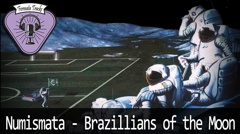 Vitrine1 4 - Fermata Tracks #34 - Numismata - Brazilians of the Moon