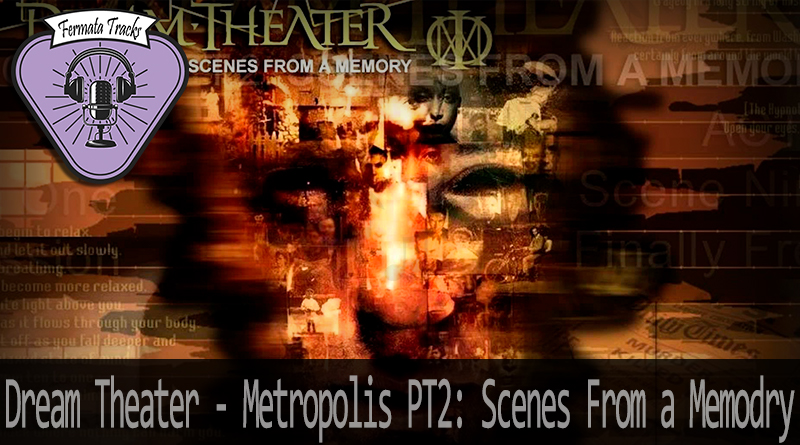 Vitrine1 7 - Fermata Tracks #33 - Dream Theater - Metropolis PT2: Scenes From a Memory