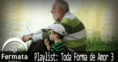 Vitrine 53 Toda forma de amor 3 - Fermata Podcast #53 - Playlist: Toda forma de amor 3