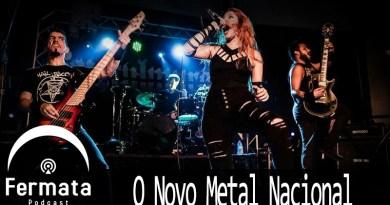 Vitrine 58 novo metal nacional - Fermata Podcast #58 - Novo Metal Nacional
