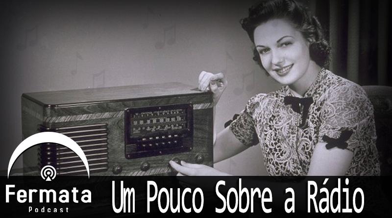 Vitrine 61 Radio - Fermata Podcast #61 - Um pouco sobre o rádio