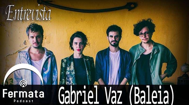 entrevista 01 gabriel vaz baleia mp3 image - Fermata Entrevista #01 - Gabriel Vaz - Banda Baleia