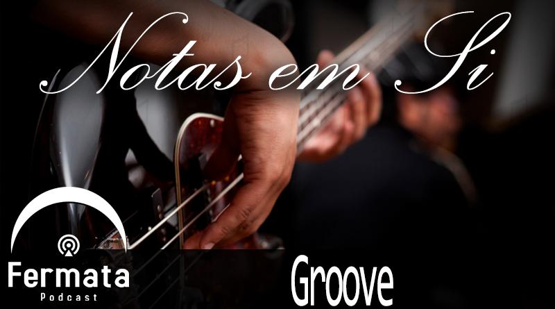 notas em si groove mp3 image - Fermata Podcast - Notas em Si - Groove